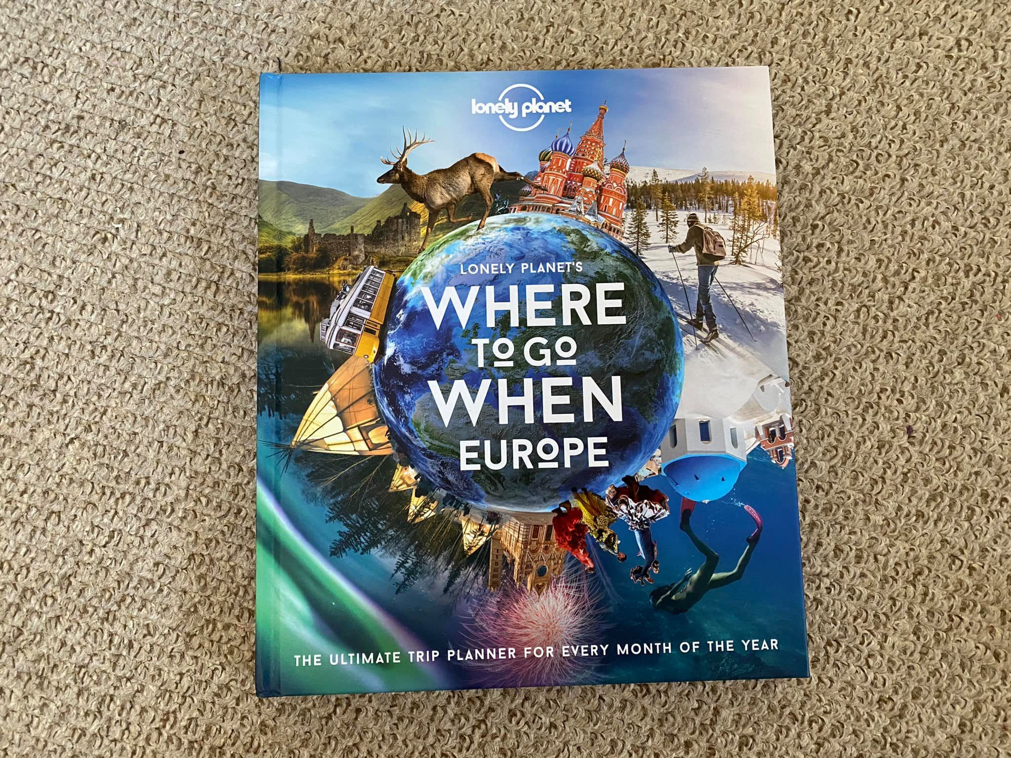 Lonely Planet Where to Go and When in Europe